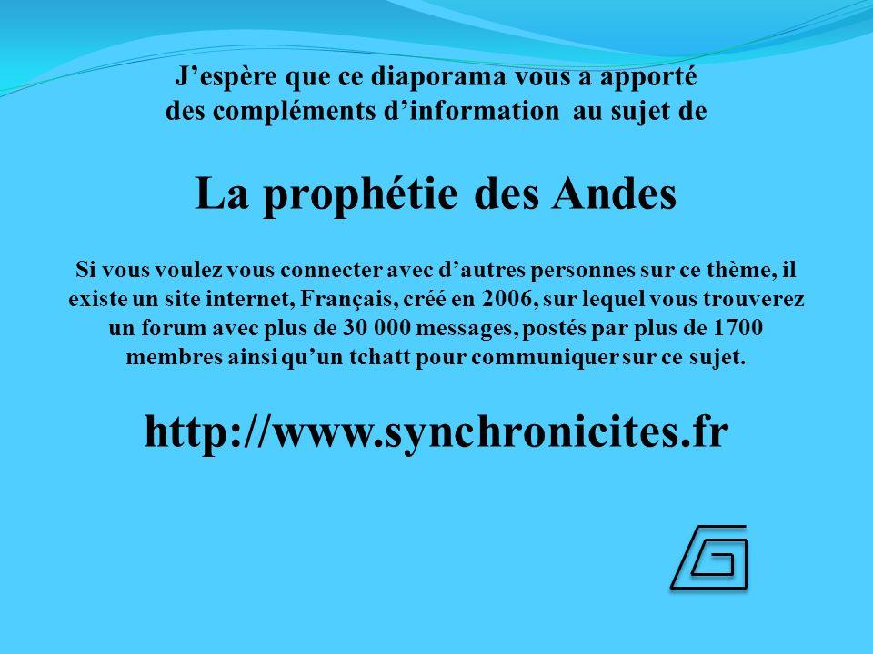 Jespère que ce diaporama vous a apporté des compléments dinformation au sujet de La prophétie des Andes Si vous voulez vous connecter avec dautres per
