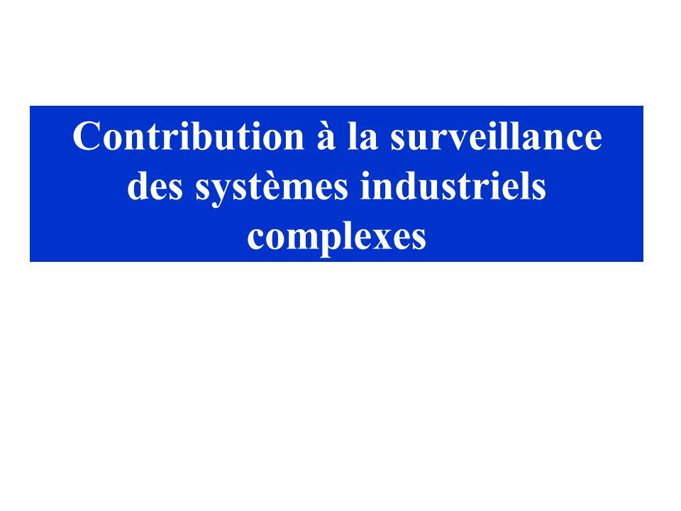 Contribution à la surveillance des systèmes industriels complexes