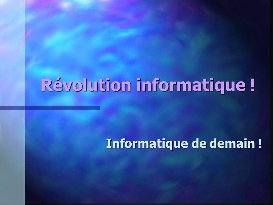 Révolution informatique ! Informatique de demain !