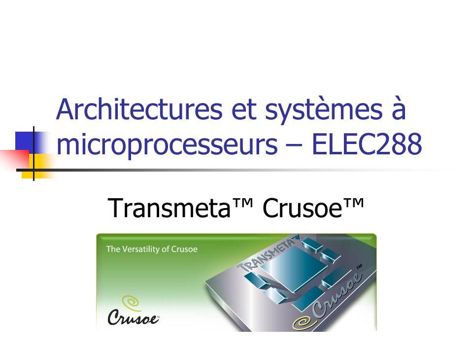 Architectures et systèmes à microprocesseurs – ELEC288 Transmeta Crusoe