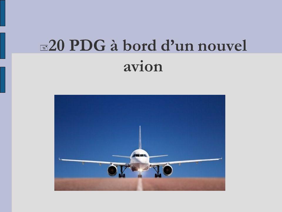 Diaporama PPS réalisé pour http://www.diaporamas-a-la-con.com http://www.diaporamas-a-la-con.com 20 PDG à bord dun nouvel avion