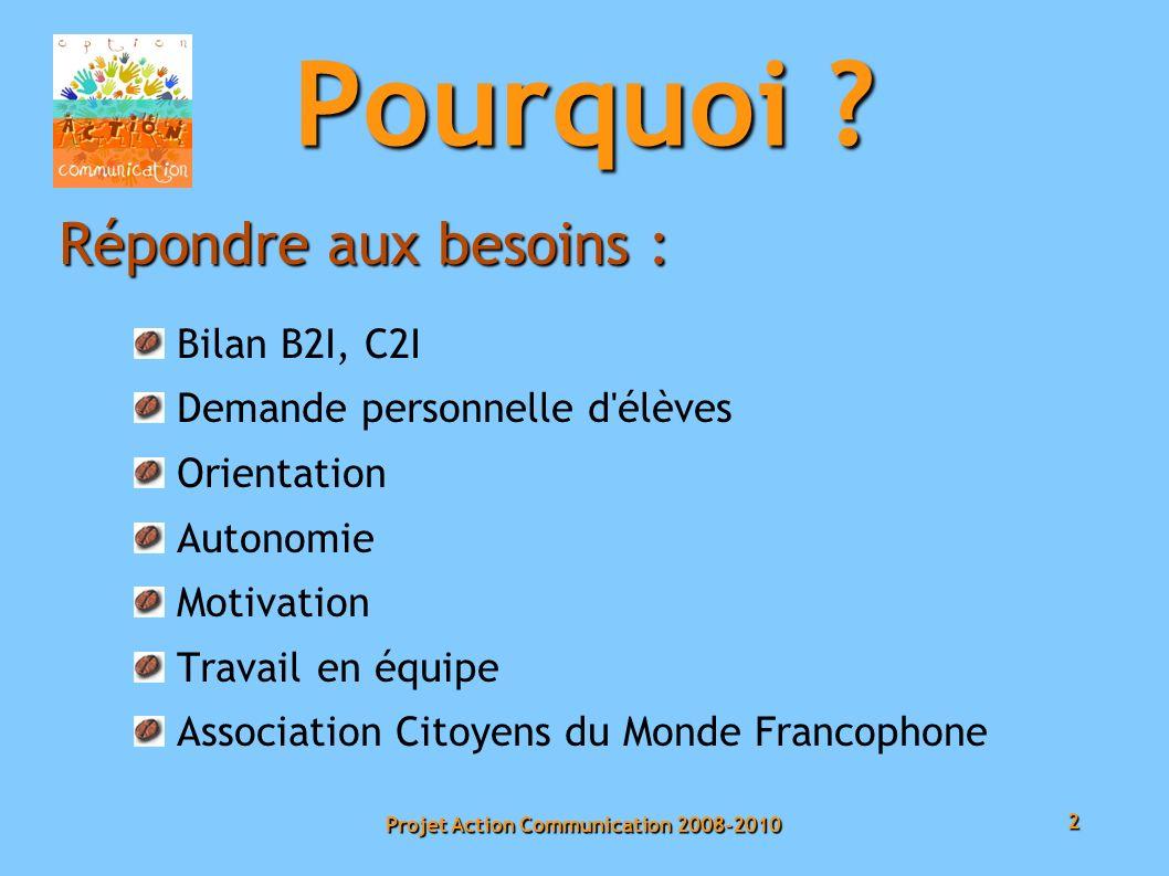 2 Projet Action Communication 2008-2010 Pourquoi .