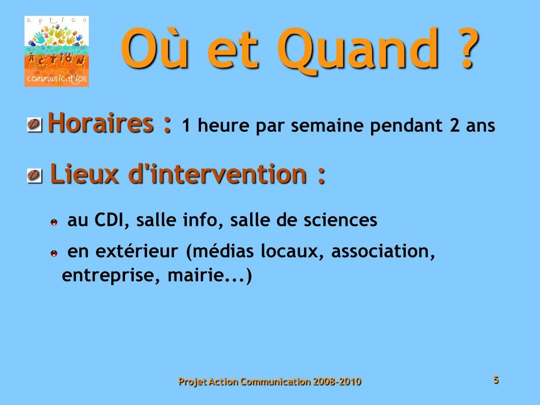 5 Projet Action Communication 2008-2010 Où et Quand .