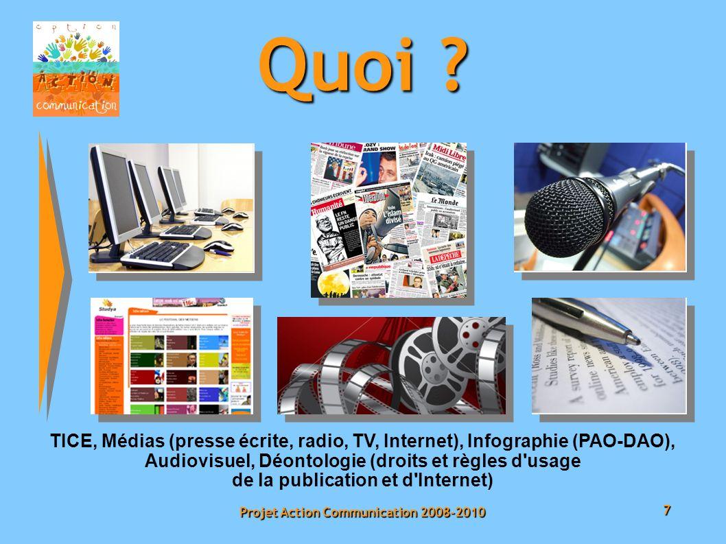 7 Projet Action Communication 2008-2010 Quoi .