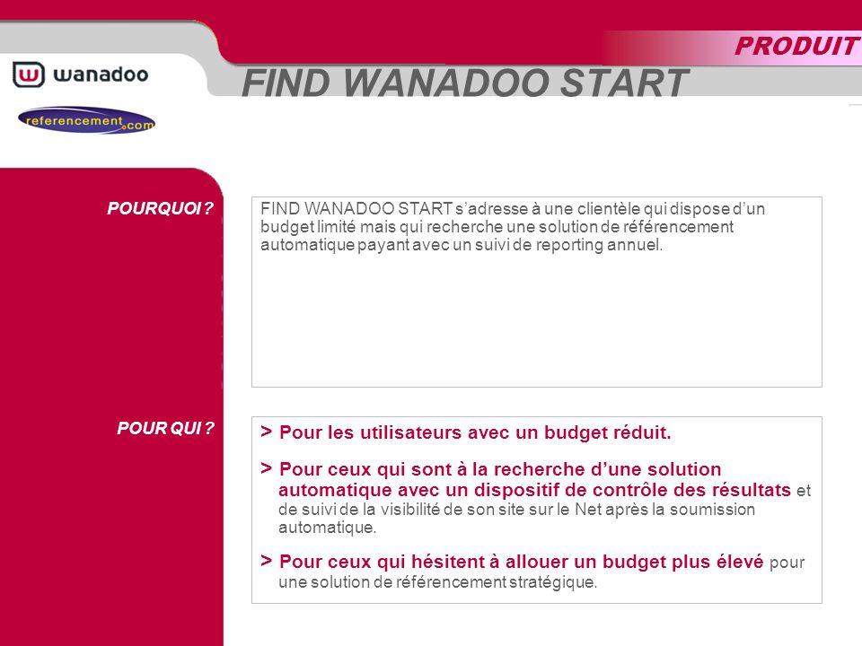 FIND WANADOO START EXPERTISE OUTILS DE RECHERCHE MOTS CLÉS REPORTING Cest loffre charnière entre le référencement gratuit et les solutions professionnelles.