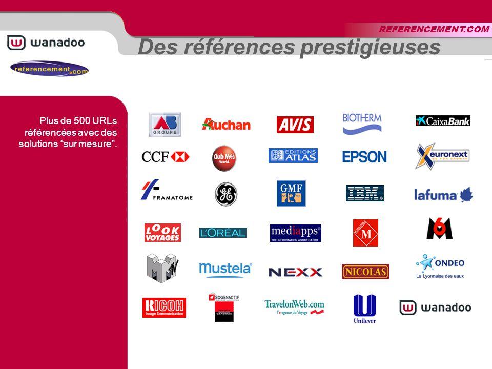 Des références prestigieuses Plus de 500 URLs référencées avec des solutions sur mesure.