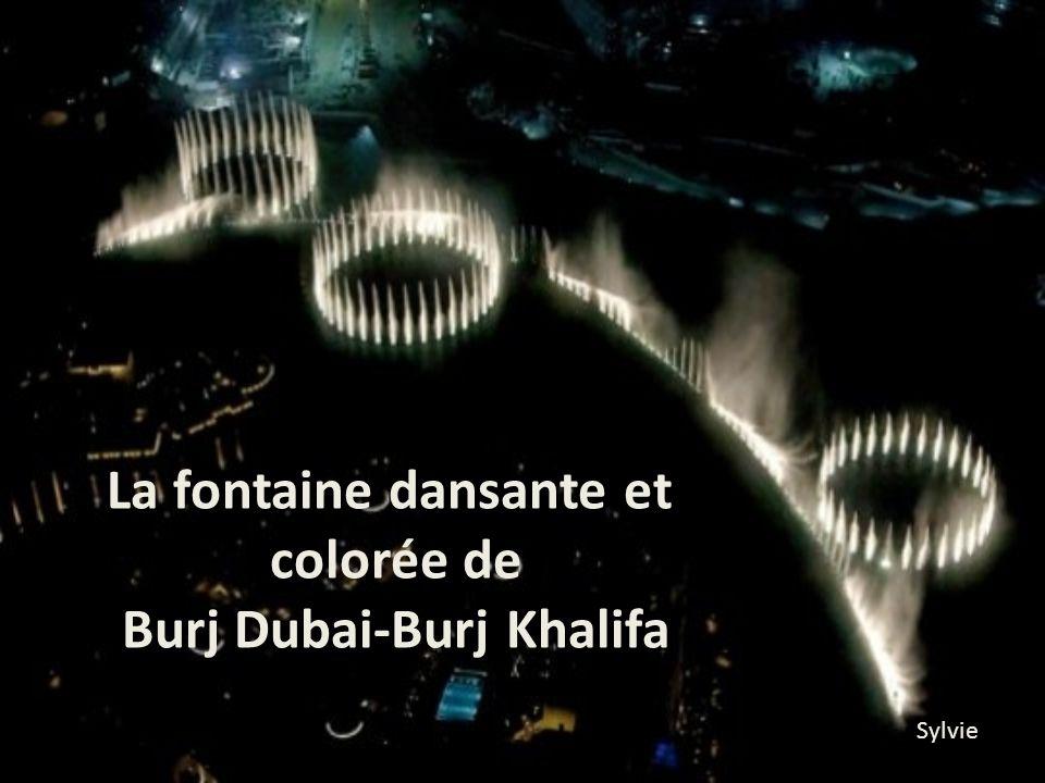 La fontaine dansante et colorée de Burj Dubai-Burj Khalifa Sylvie