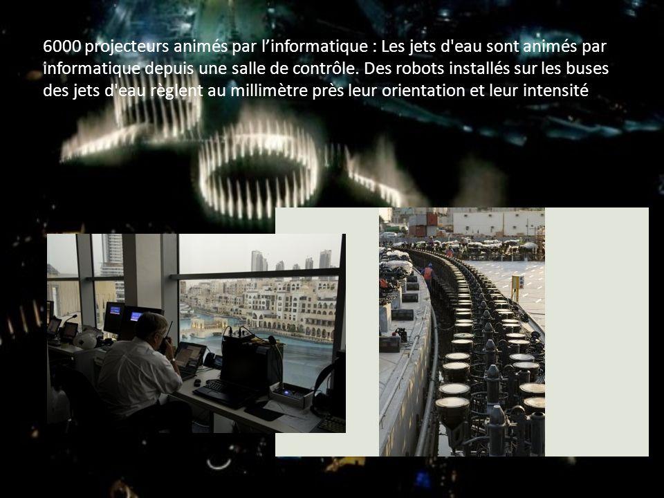 6000 projecteurs animés par linformatique : Les jets d'eau sont animés par informatique depuis une salle de contrôle. Des robots installés sur les bus
