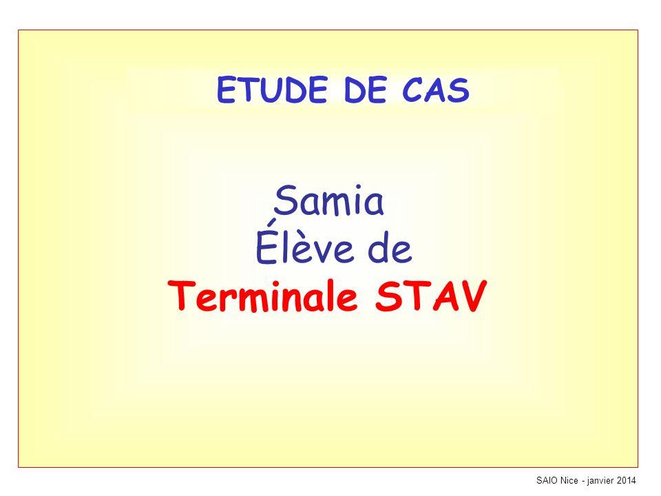 SAIO Nice - janvier 2014 Samia Élève de Terminale STAV ETUDE DE CAS