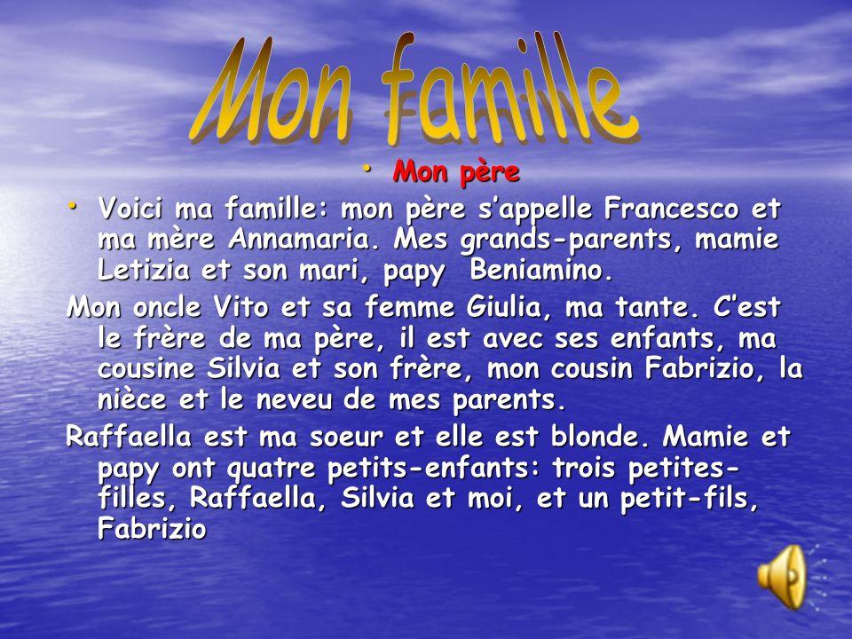 Mon père Mon père Voici ma famille: mon père sappelle Francesco et ma mère Annamaria.