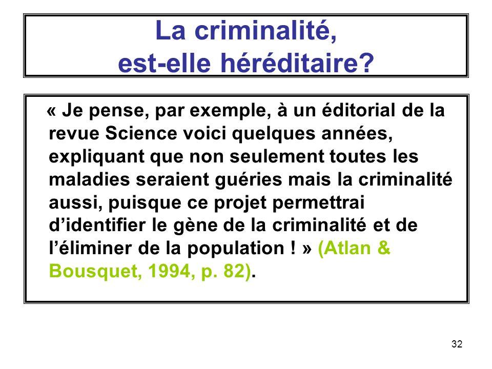 32 La criminalité, est-elle héréditaire.