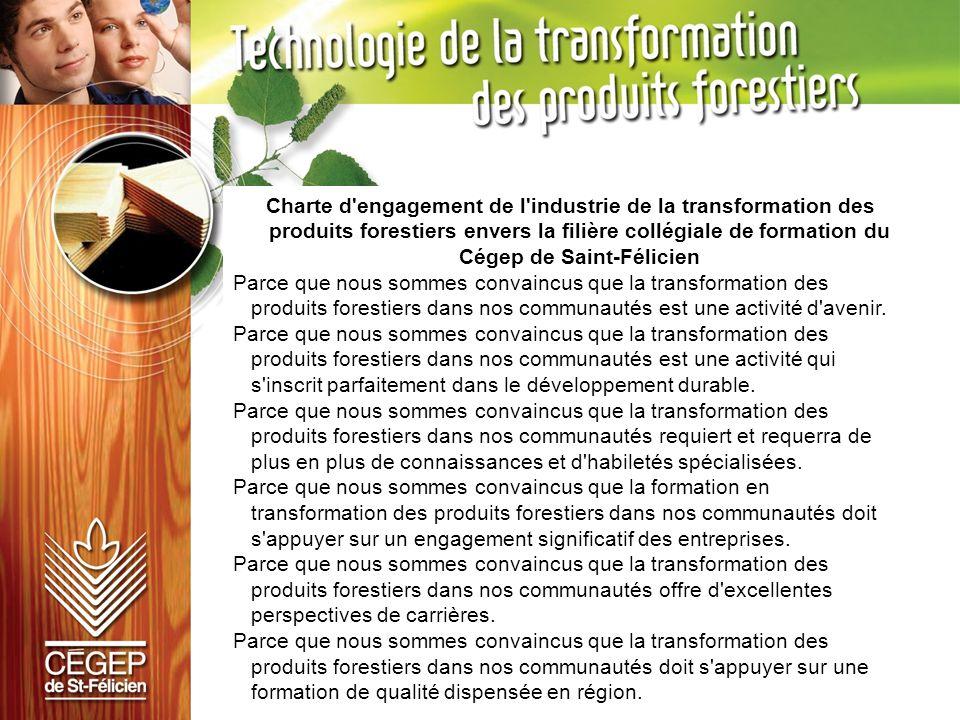 Charte d'engagement de l'industrie de la transformation des produits forestiers envers la filière collégiale de formation du Cégep de Saint-Félicien P