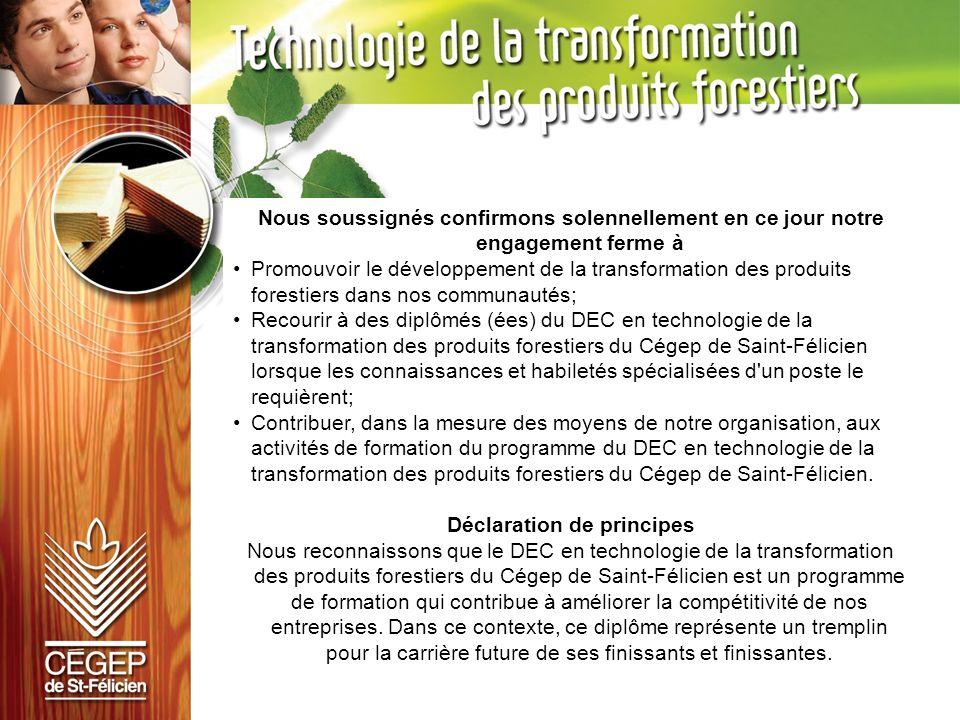 Nous soussignés confirmons solennellement en ce jour notre engagement ferme à Promouvoir le développement de la transformation des produits forestiers