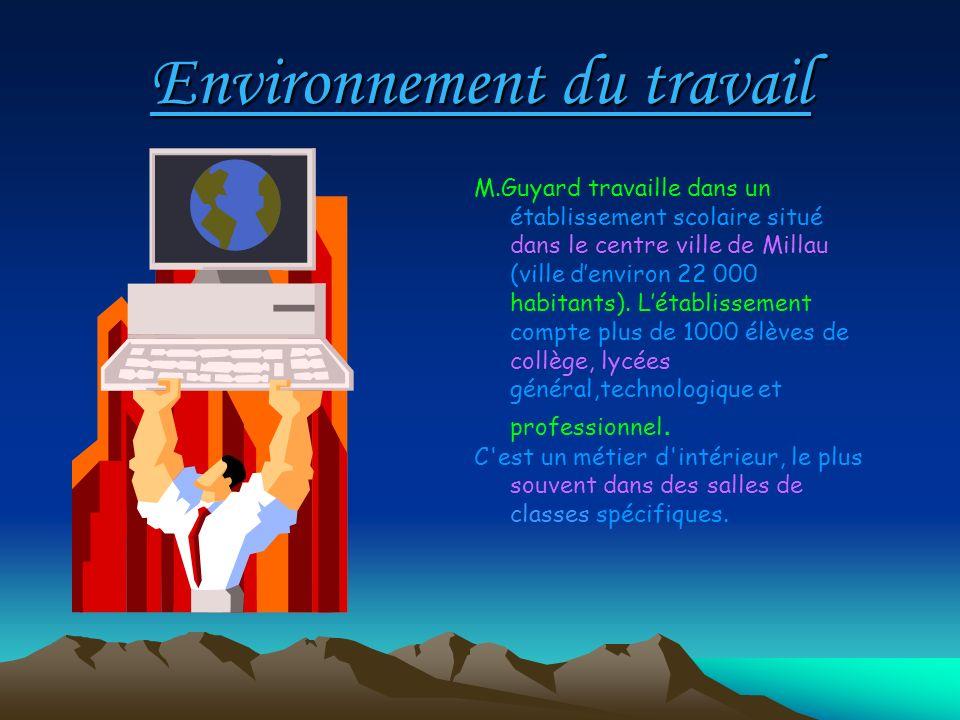 Environnement du travail M.Guyard travaille dans un établissement scolaire situé dans le centre ville de Millau (ville denviron 22 000 habitants). Lét
