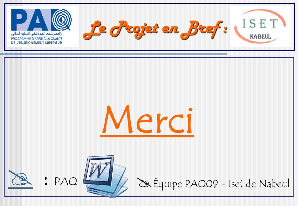 Le Projet en Bref : Merci Équipe PAQ09 - Iset de Nabeul : PAQ