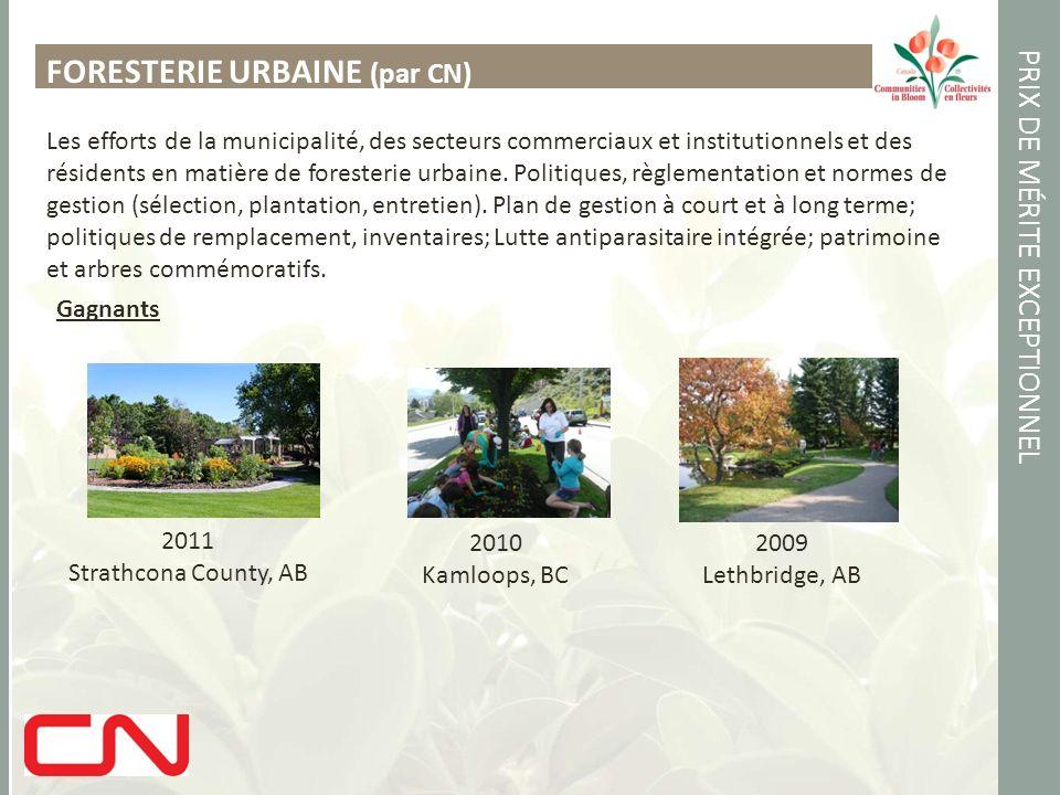 PRIX DE MÉRITE EXCEPTIONNEL FORESTERIE URBAINE (par CN) Les efforts de la municipalité, des secteurs commerciaux et institutionnels et des résidents en matière de foresterie urbaine.