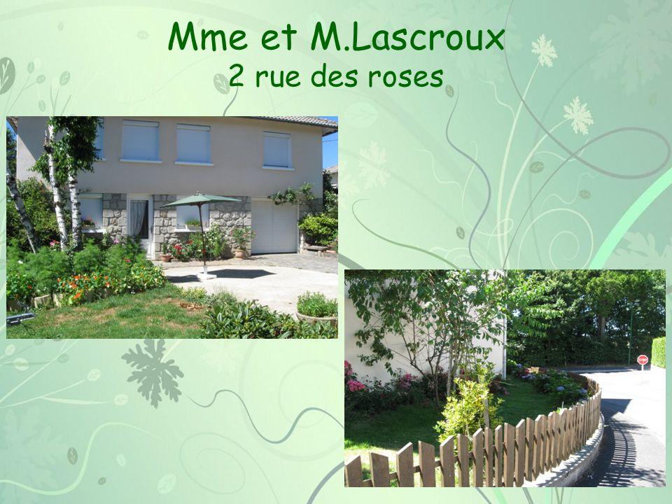 Mme et M.Lascroux 2 rue des roses