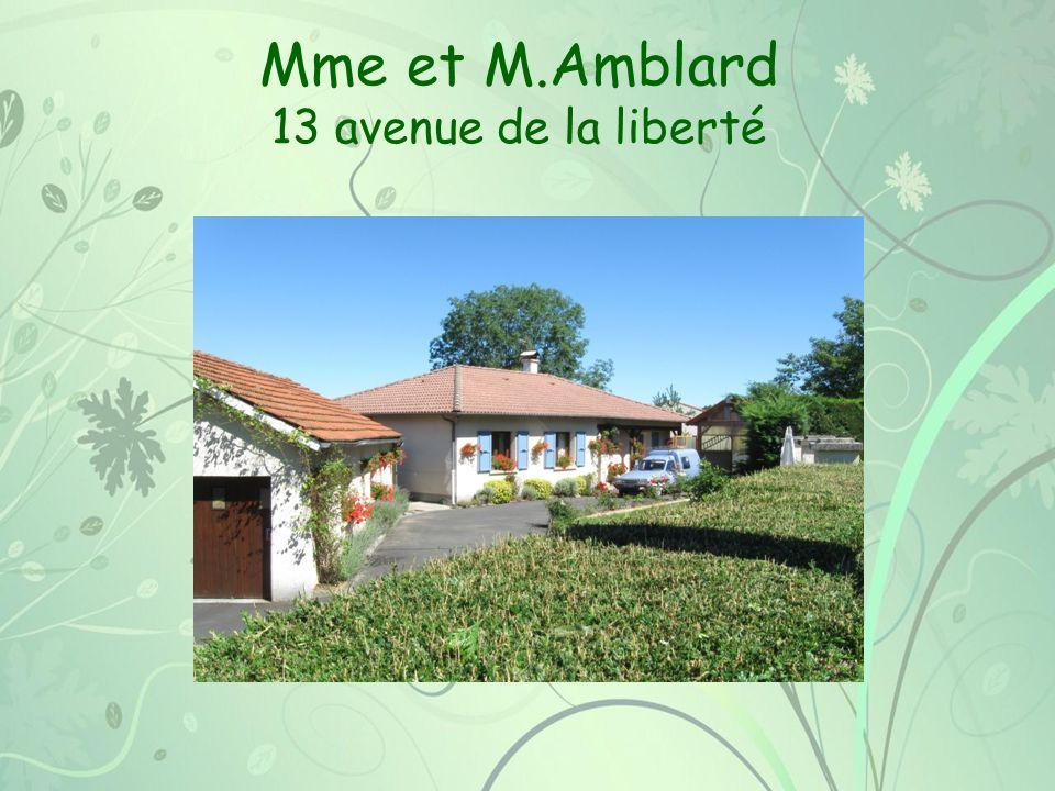 Mme et M.Amblard 13 avenue de la liberté
