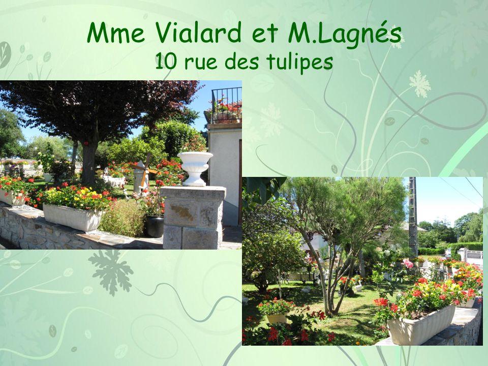 Mme Vialard et M.Lagnés 10 rue des tulipes