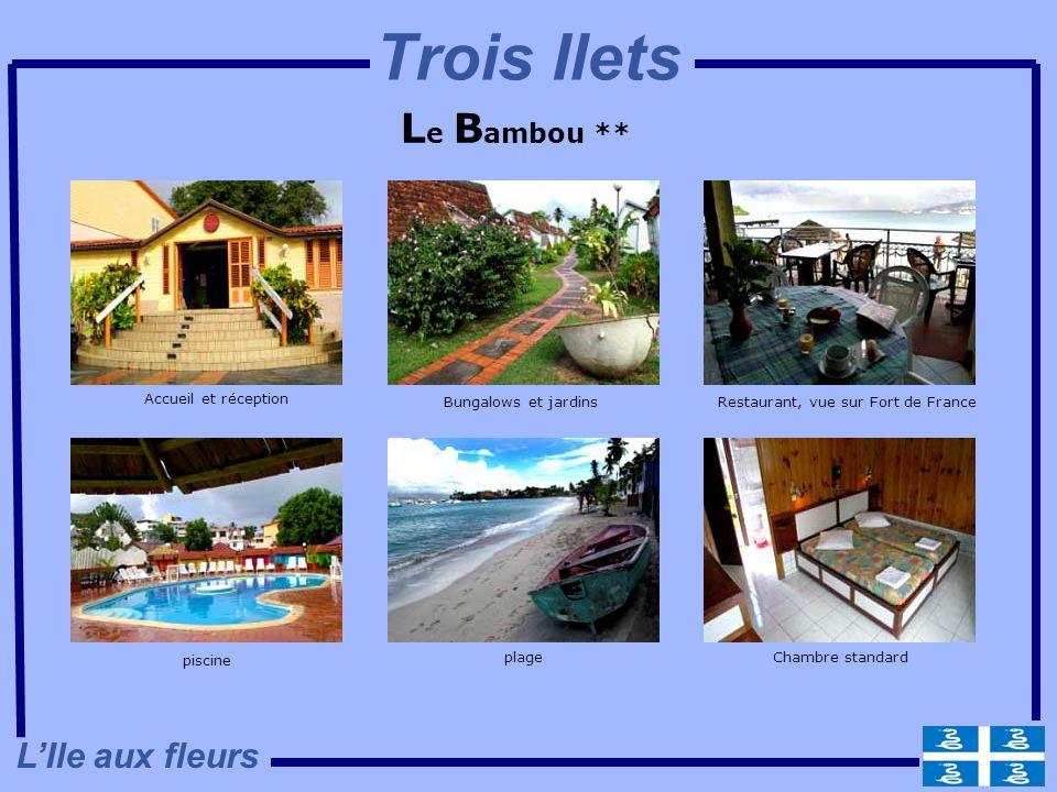 L e B ambou ** Bungalows et jardinsRestaurant, vue sur Fort de France piscine Chambre standardplage Accueil et réception LIle aux fleurs Trois Ilets
