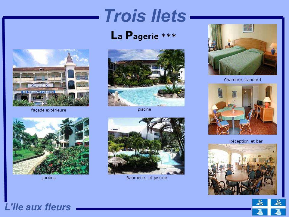 L a P agerie *** façade extérieure piscine Chambre standard Bâtiments et piscinejardins Réception et bar LIle aux fleurs Trois Ilets