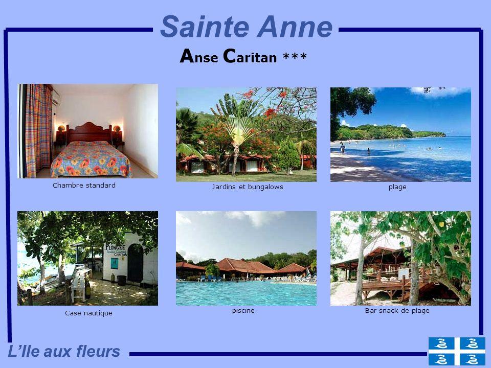 A nse C aritan *** Chambre standard Jardins et bungalowsplage Bar snack de plagepiscine Case nautique LIle aux fleurs Sainte Anne