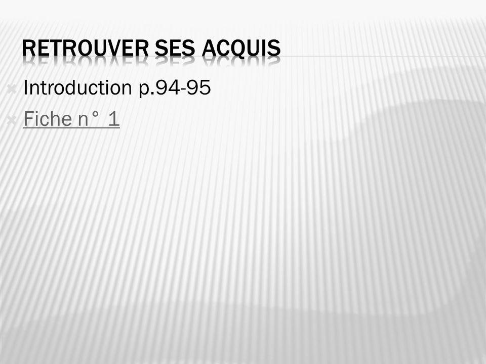 Introduction p.94-95 Fiche n° 1