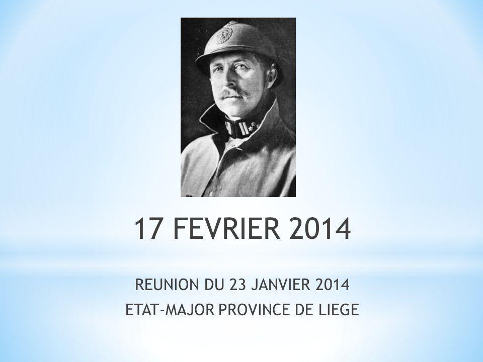 17 FEVRIER 2014 REUNION DU 23 JANVIER 2014 ETAT-MAJOR PROVINCE DE LIEGE