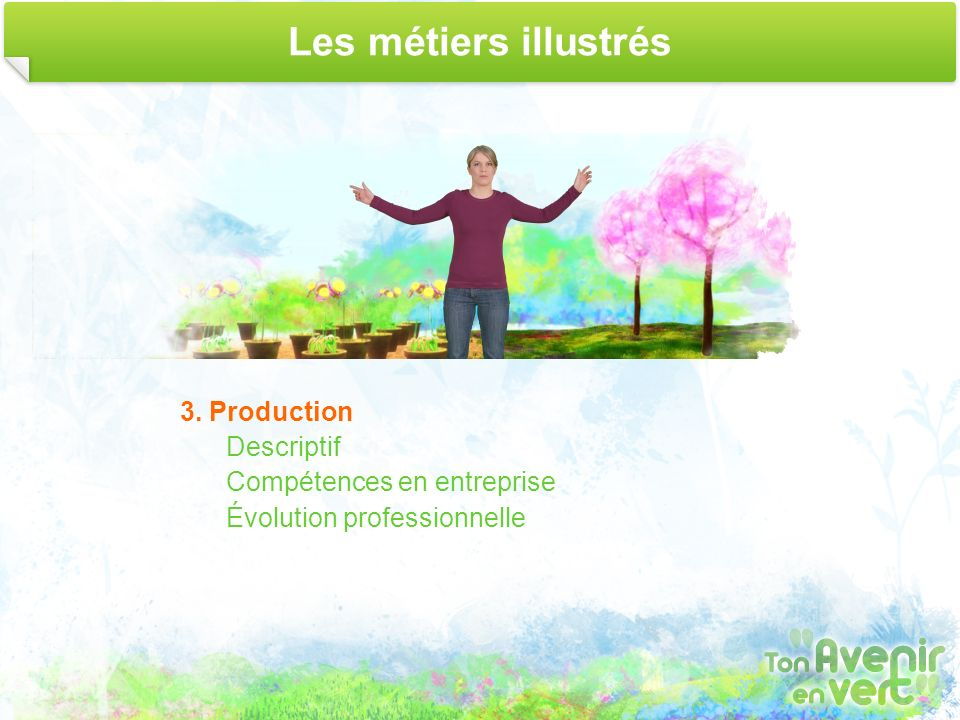 Les métiers illustrés 3. Production Descriptif Compétences en entreprise Évolution professionnelle