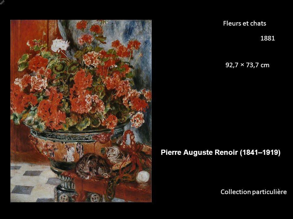 Fleurs et chats 1881 92,7 × 73,7 cm Collection particulière Pierre Auguste Renoir (1841–1919)