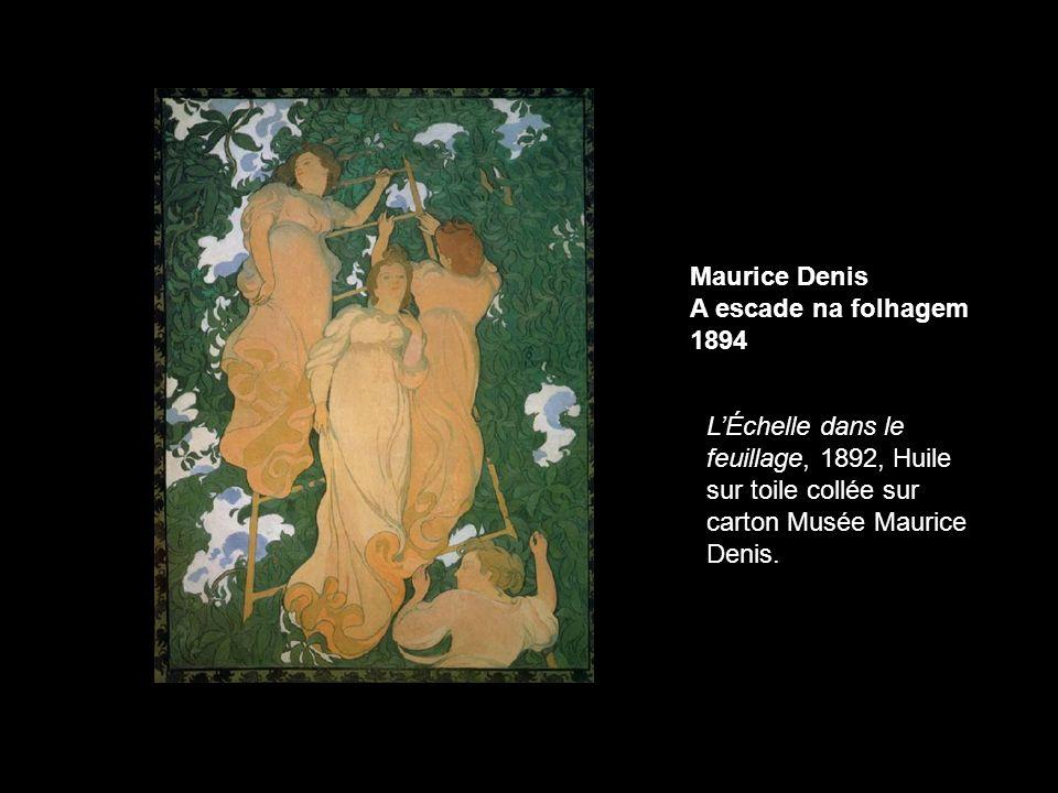 Maurice Denis A escade na folhagem 1894 LÉchelle dans le feuillage, 1892, Huile sur toile collée sur carton Musée Maurice Denis.