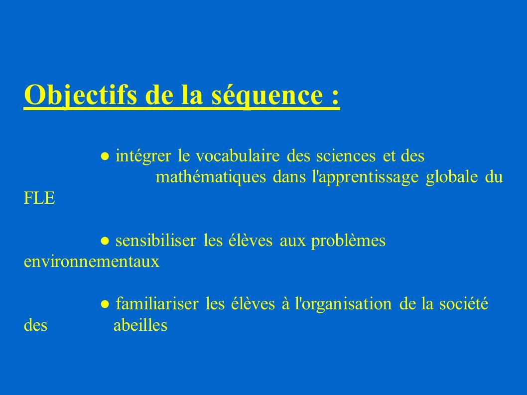 Objectifs de la séquence : intégrer le vocabulaire des sciences et des mathématiques dans l'apprentissage globale du FLE sensibiliser les élèves aux p