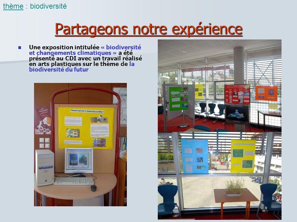 Partageons notre expérience Une exposition intitulée a été présenté au CDI avec un travail réalisé en arts plastiques sur le thème de Une exposition i