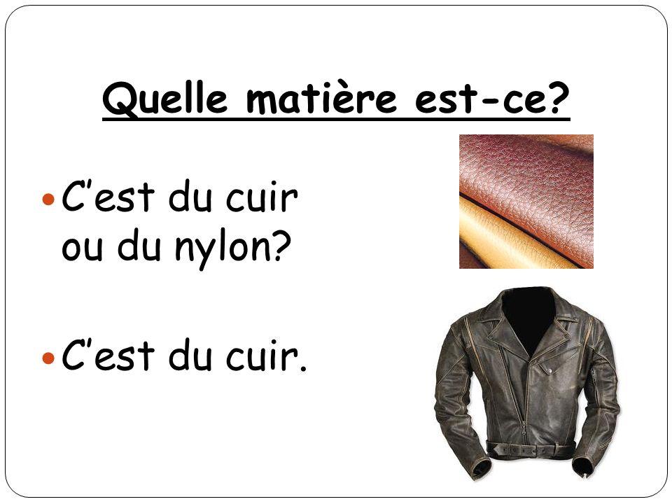 Quelle matière est-ce? Cest du cuir ou du nylon? Cest du cuir.