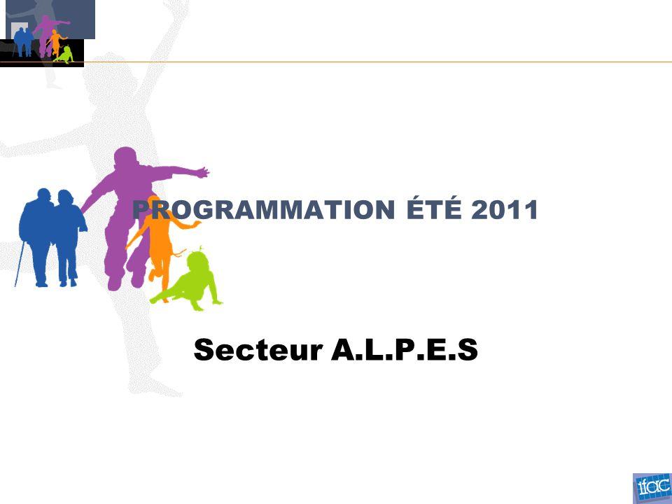 PROGRAMMATION ÉTÉ 2011 Secteur A.L.P.E.S
