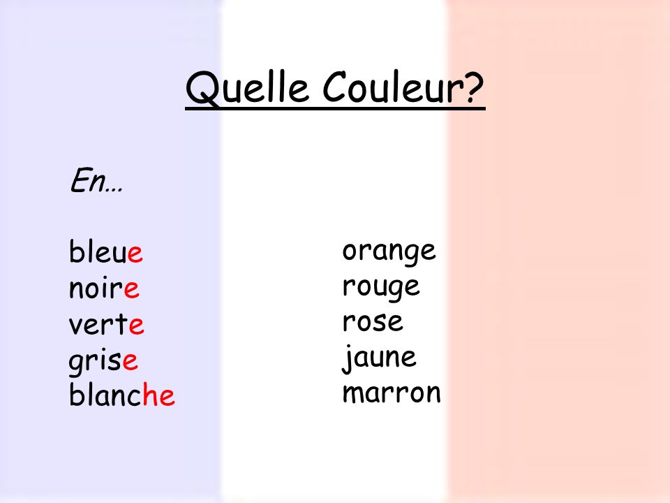 Quelle Couleur? En… bleue noire verte grise blanche orange rouge rose jaune marron