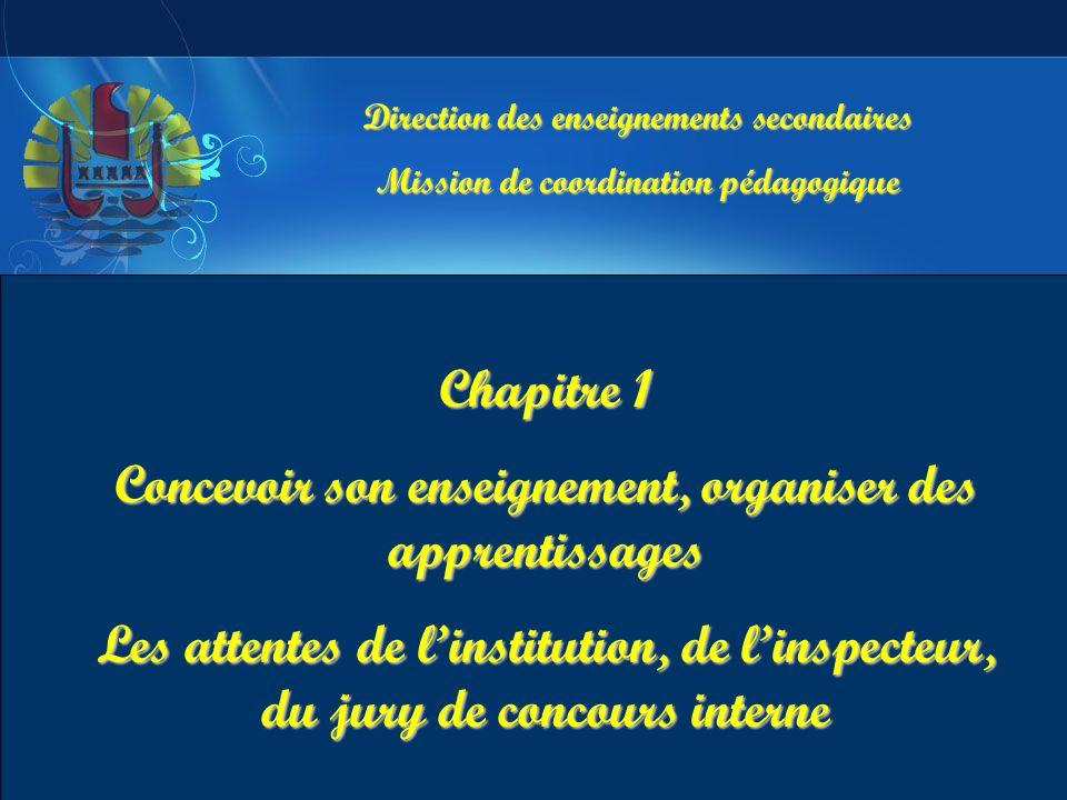 Direction des enseignements secondaires Mission de coordination pédagogique Chapitre 1 Concevoir son enseignement, organiser des apprentissages Les at