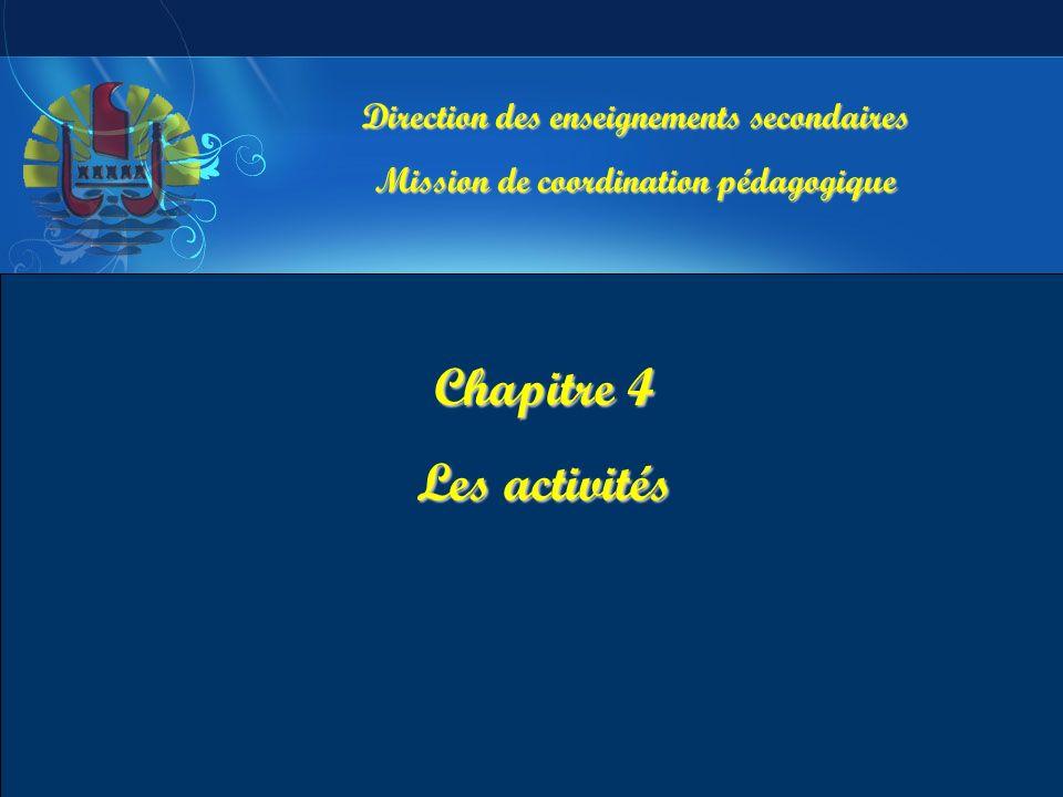 Direction des enseignements secondaires Mission de coordination pédagogique Chapitre 4 Les activités