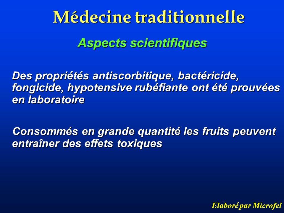 Médecine traditionnelle Elaboré par Microfel Aspects scientifiques Des propriétés antiscorbitique, bactéricide, fongicide, hypotensive rubéfiante ont