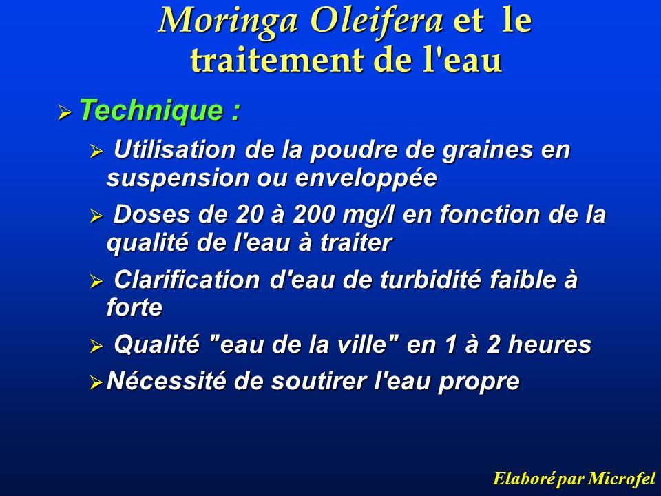 Moringa Oleifera et le traitement de l'eau Elaboré par Microfel Technique : Technique : Utilisation de la poudre de graines en suspension ou enveloppé