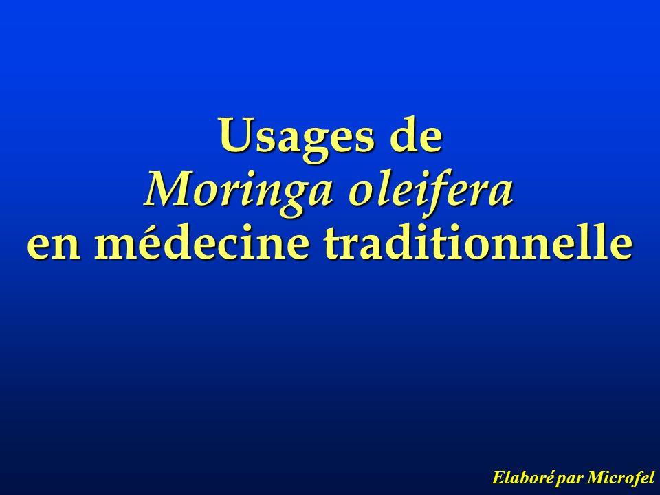 Usages de Moringa oleifera en médecine traditionnelle Elaboré par Microfel