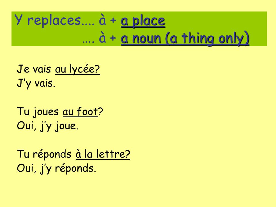 a place a noun (a thing only ) Y replaces....à + a place ….