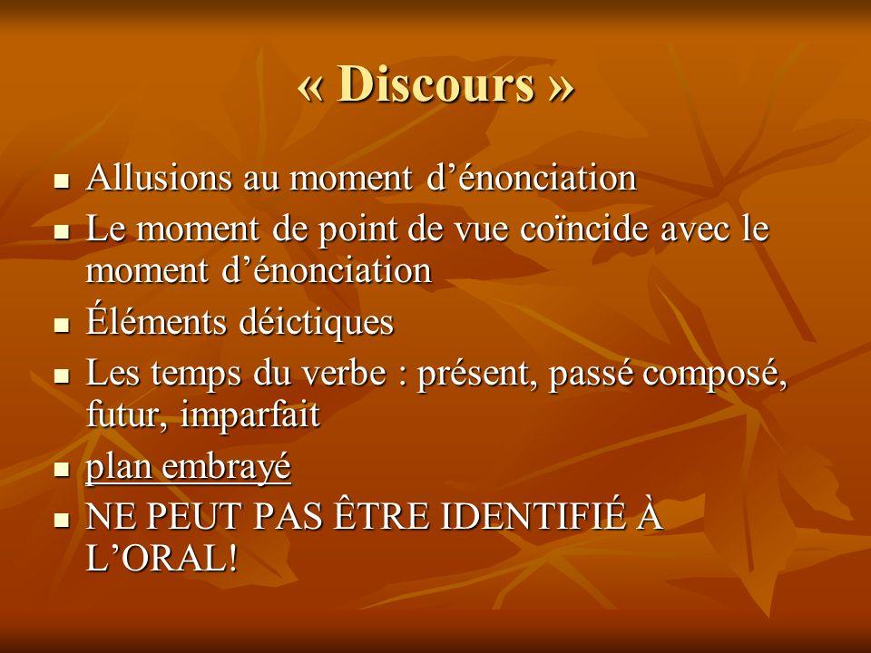 « Discours » Allusions au moment dénonciation Allusions au moment dénonciation Le moment de point de vue coïncide avec le moment dénonciation Le momen