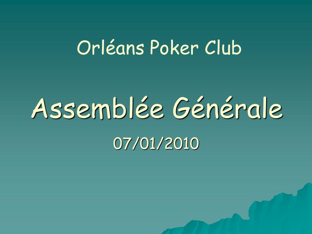 Assemblée Générale 07/01/2010 Orléans Poker Club