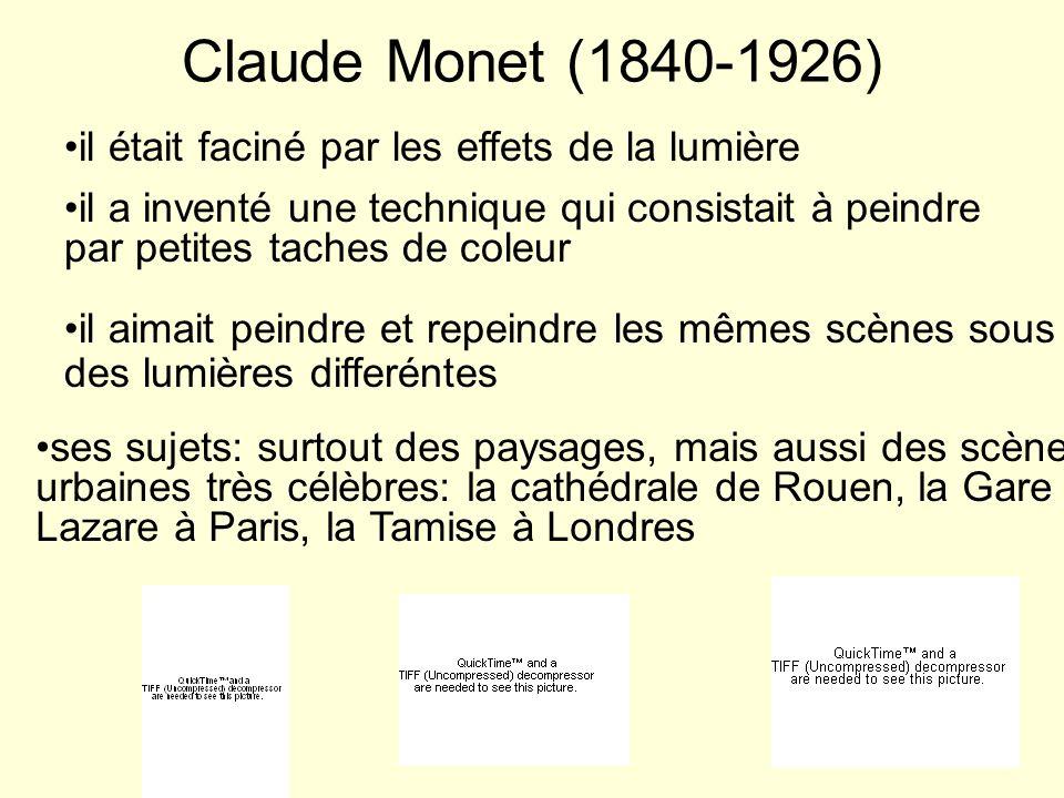 Claude Monet (1840-1926) il était faciné par les effets de la lumière il a inventé une technique qui consistait à peindre par petites taches de coleur