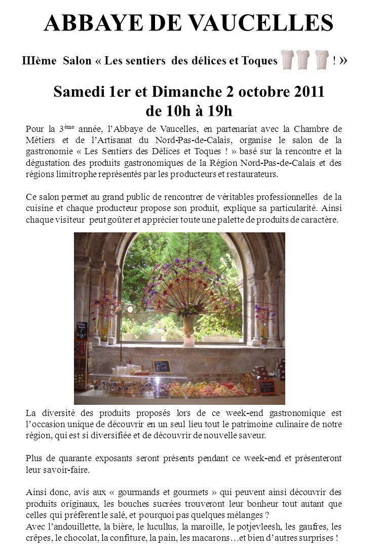 ABBAYE DE VAUCELLES IIIème Salon « Les sentiers des délices et Toques ! » Samedi 1er et Dimanche 2 octobre 2011 de 10h à 19h Pour la 3 ème année, lAbb