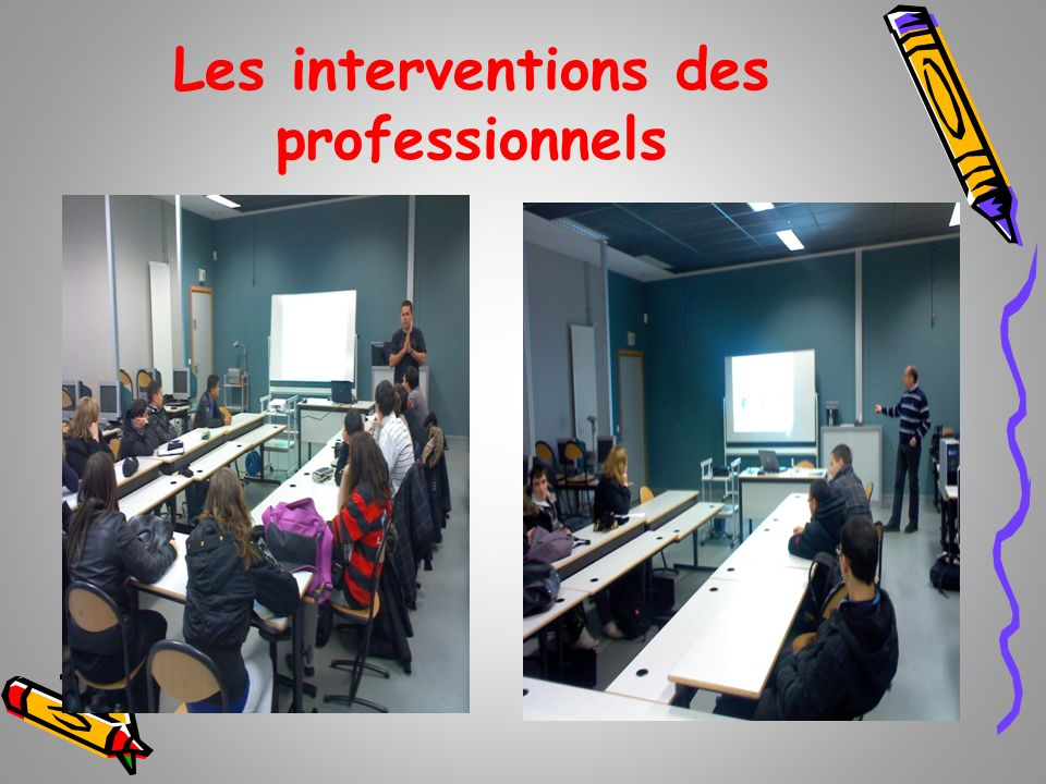 Les interventions des professionnels