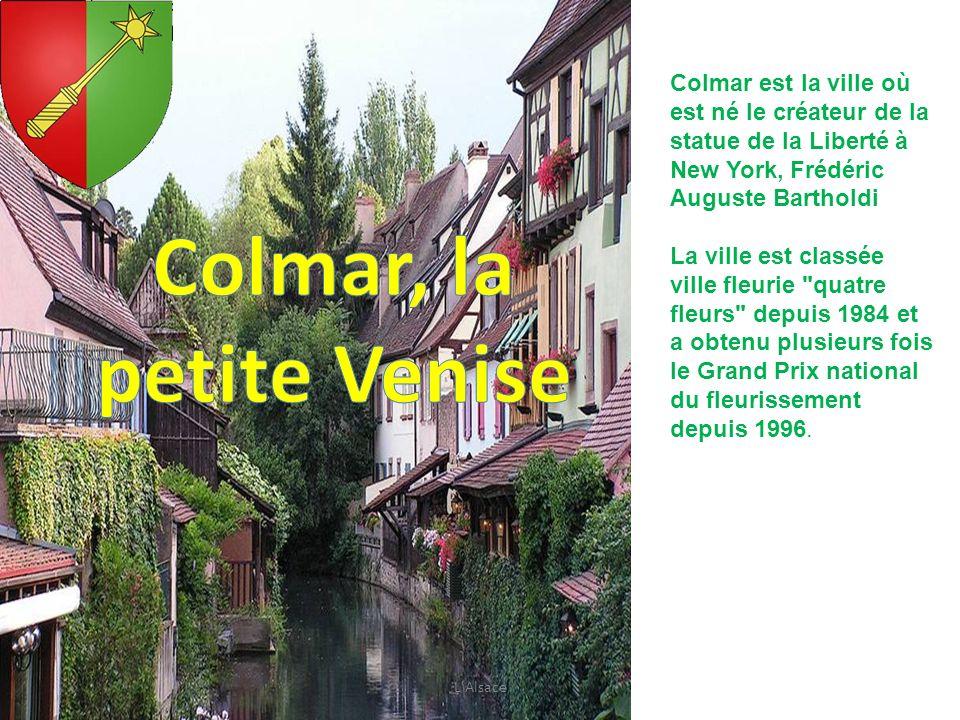 Colmar est la ville où est né le créateur de la statue de la Liberté à New York, Frédéric Auguste Bartholdi La ville est classée ville fleurie
