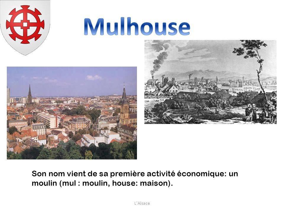 Son nom vient de sa première activité économique: un moulin (mul : moulin, house: maison). L'Alsace