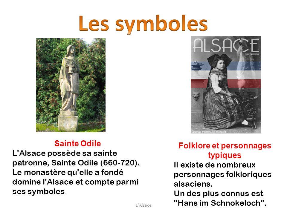 Sainte Odile L'Alsace possède sa sainte patronne, Sainte Odile (660-720). Le monastère qu'elle a fondé domine l'Alsace et compte parmi ses symboles. F